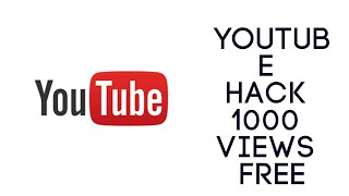 How to get free 1000 views on youtube 100 working method qqtube