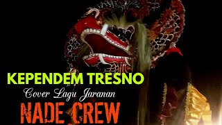 """KEPENDEM TRESNO"" (Cover Lagu Jaranan) NADE CREW ~Live Lap.Panahan PONOROGO 2018"