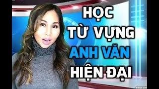 HỌC TỪ VỰNG &NÓI TIẾNG ANH THEO KIỂU HIỆN ĐẠI I LanBercu TV