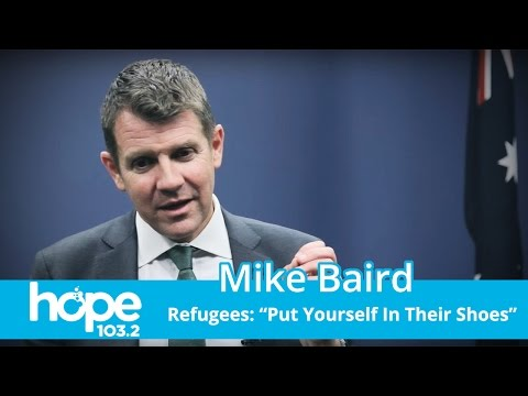 "Refugees: ""Put Yourself In Their Shoes"" Says NSW Premier Mike Baird"