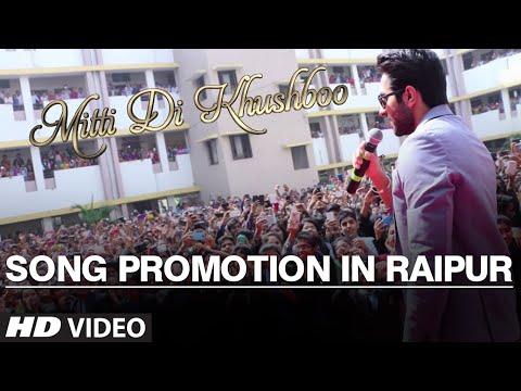 Mitti Di Khushboo Song Promotion In Raipur | Ayushmann Khurrana