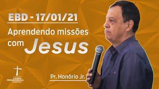 EBD - 17/01/2021 - Aprendendo Missões com Jesus - Pr. Honório Portes Jr.