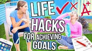 LIFE HACKS for Achieving Your Goals