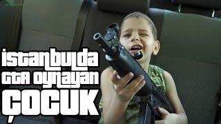İstanbulda GTA Oynayan Çocuk