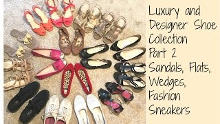 Luxury and Designer Shoe Collection Series | Part 2 | Sandals, Flats, Wedges, Fashion Sneakers