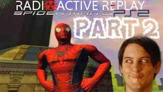 Radioactive Replay - Spider-Man 3 (PS2) Part 2 - Old Habits Never Die