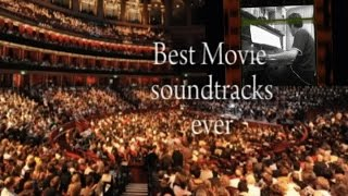 Best Movie soundtracks ever (Les meilleurs musiques de film)