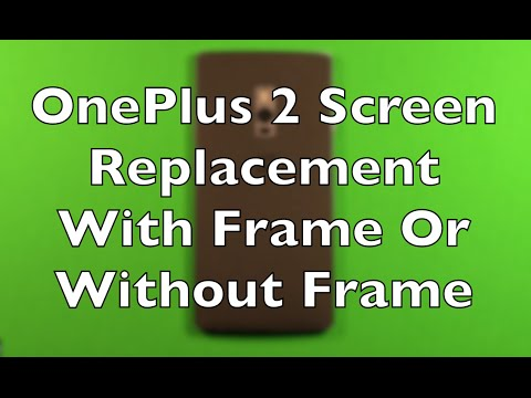 OnePlus 2 Screen Replacement Repair With Or Without Frame How To Change