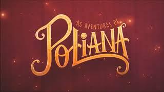 As Aventuras De Poliana (2018) Música De Abertura [Prévia]