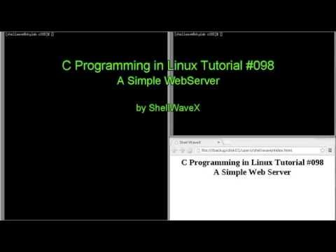 C Programming in Linux Tutorial #098 - A Simple Web Server Program