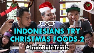 #IndoBuleTrials: Indonesians Try Christmas Foods 2 (feat. Cameo Project!)