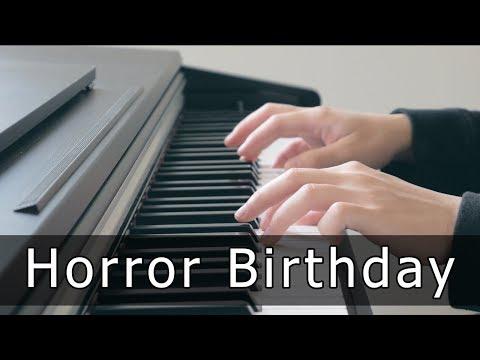 Happy Birthday Piano (Horror Version)