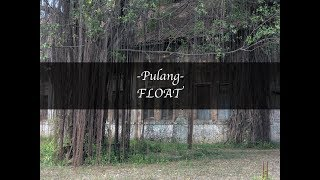 Gambar cover Pulang - Float [Unofficial Lyric Video]
