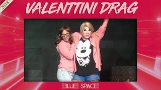 Blue Space Oficial - Valenttini Drag - 22.12.18