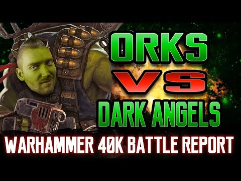 Dark Angels vs Orks Warhammer 40k 8th Edition Battle Report Ep 69