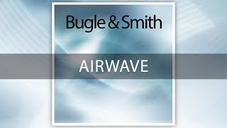 Bugle & Smith - Airwave [Official]