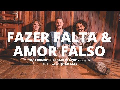 Fazer Falta & Amor Falso - Mc Livinho + Aldair Playboy cover Adaptação João Mar Nossa Toca