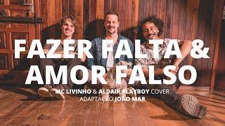 Baixar Fazer Falta & Amor Falso - Mc Livinho + Aldair Playboy cover (Adaptação João Mar) Nossa Toca