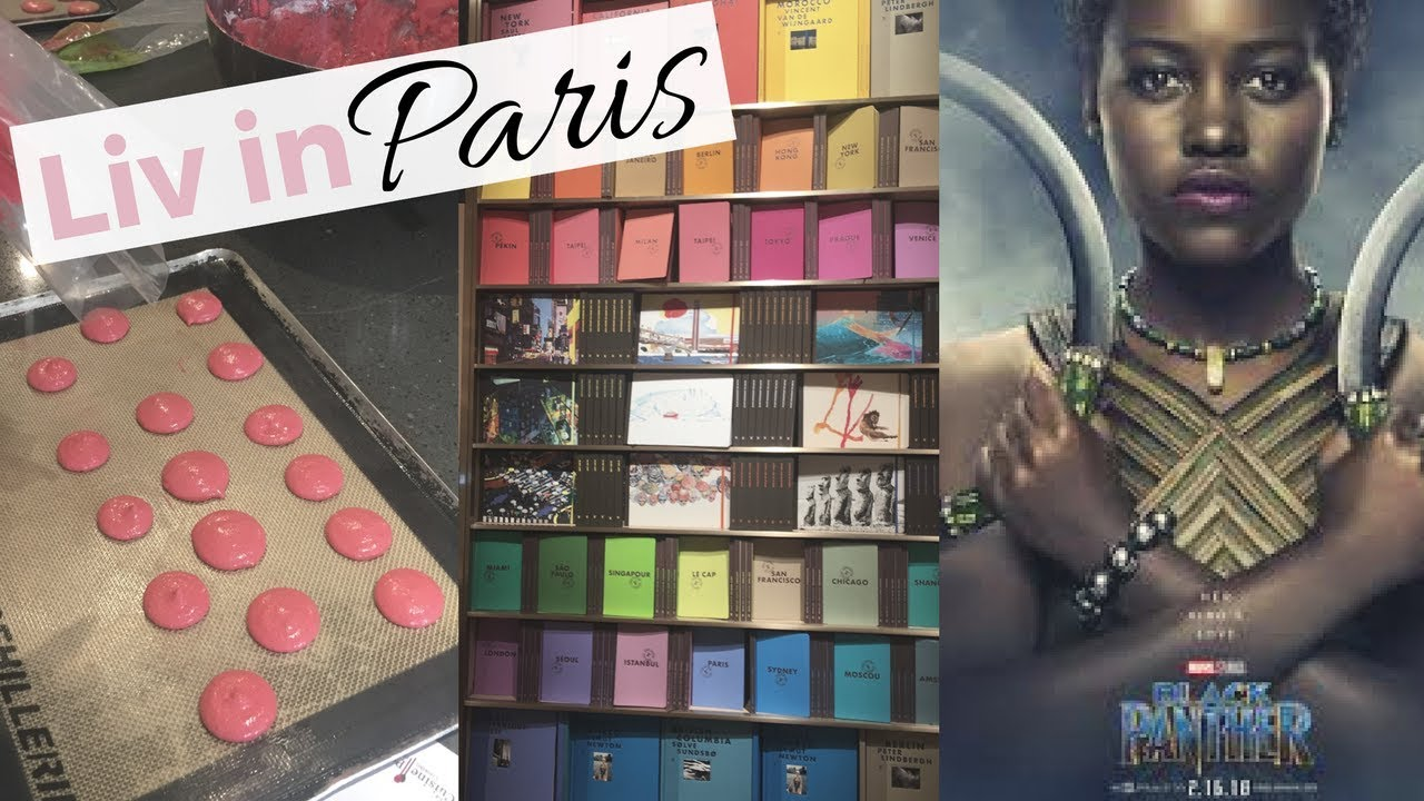 Liv in Paris 16: Black Panther in Paris and Macaron Cooking Class