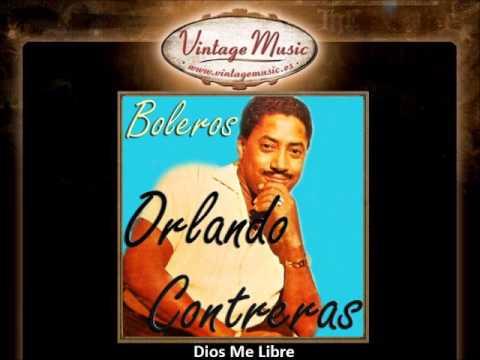 Orlando Contreras -- Dios Me Libre