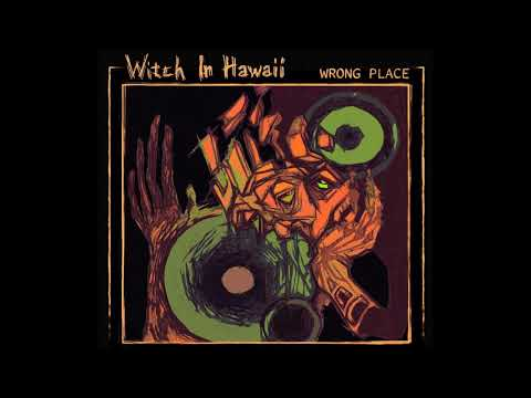 Witch In Hawaii - Wrong Place (2020) (New Full EP)