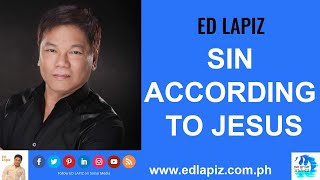 🆕Ed Lapiz - SIN ACCORDING TO JESUS 👉 Ed Lapiz Latest Sermon New Video👉Ed Lapiz Official Channel 2020