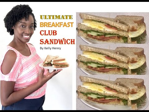 How to make the ULTIMATE BREAKFAST CLUB SANDWICH by Kelly Henry