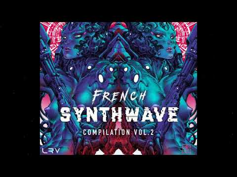 LVX - Saori (Hubrid Remix) ---- French Synthwave Compilation Vol.2 ----