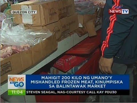 NTG: Mahigit 200 Kilo Ng Umano'y Mishandled Frozen Meat, Kinumpiska Sa Balintawak Market