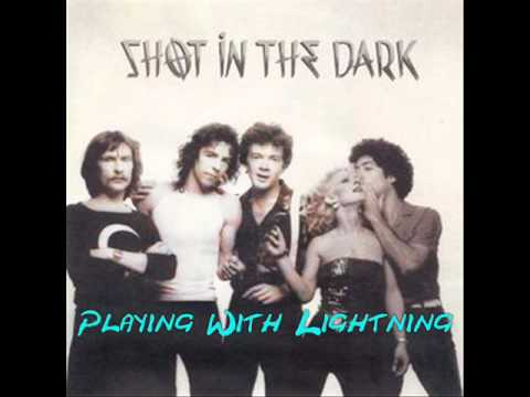 Shot In The Dark - Playing With Lightning