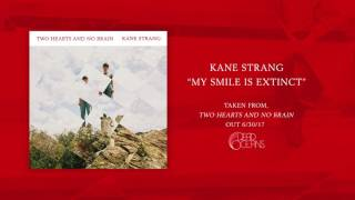 Kane Strang My Smile Is Extinct Official Audio