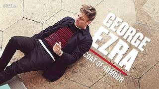 George Ezra Coat Of Armour Audio.mp3