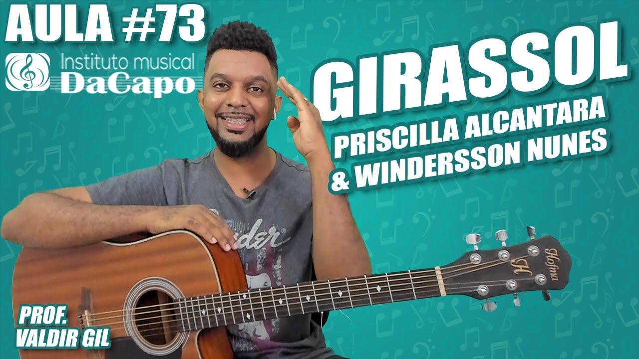 AULA #73 - Girassol - PRISCILLA ALCANTARA Ft. WINDERSSON NUNES