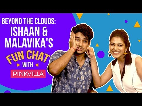 Ishaan Khattar and Malavika Mohanan's fun chat with Pinkvilla | Beyond The Cloud