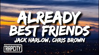 Jack Harlow - Already Best Friends (Lyrics) ft. Chris Brown