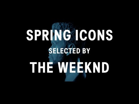 Spring Icons selected by The Weeknd 2017