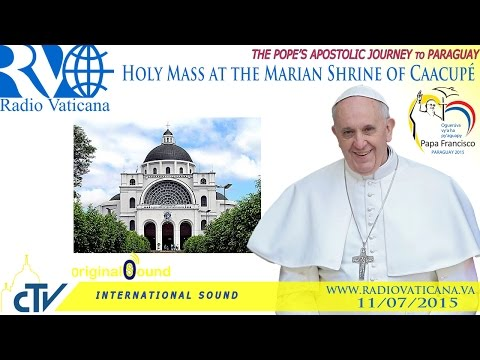 Pope Francis in Paraguay-Holy Mass at the Marian Shrine of C