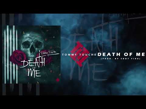 Tommy Touche - DEATH OF ME (Audio)