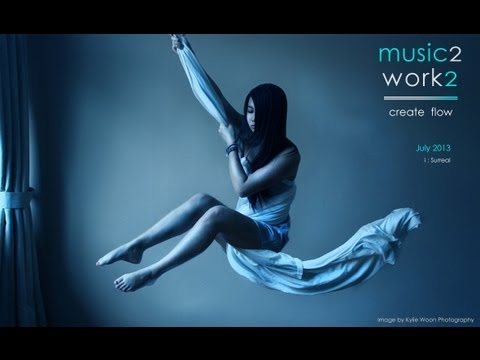 Surreal | July 2013 | Music to create flow