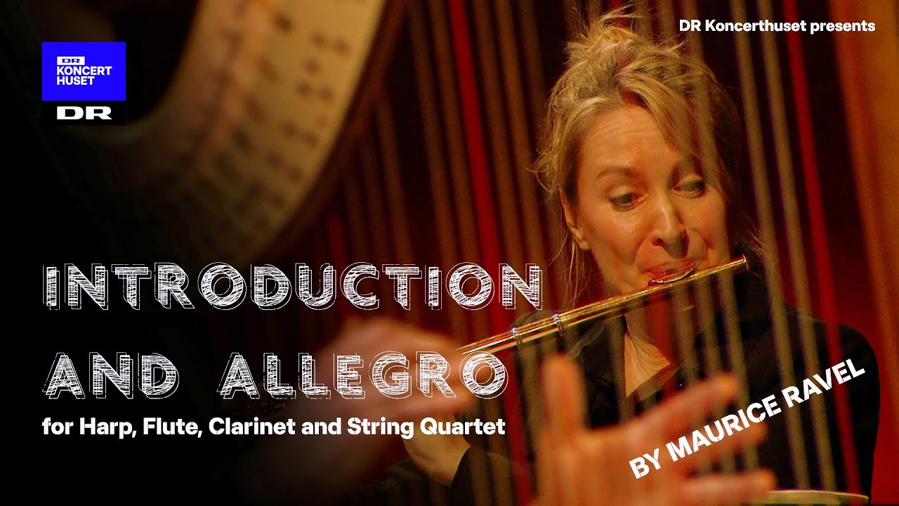 Maurice Ravel's Introduction and Allegro for Harp, Flute, Clarinet and String Quartet