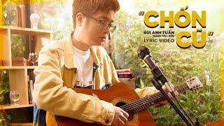 Chốn Cũ - Bùi Anh Tuấn (Official Audio)