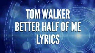 Download Tam Walker - Better Half Of Me lyrics Mp3 and Videos