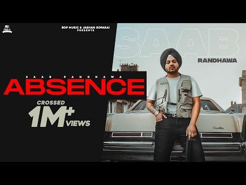 Absence : SAAB Randhawa ( Official Video) Gill Saab | Latest Punjabi Songs 2020