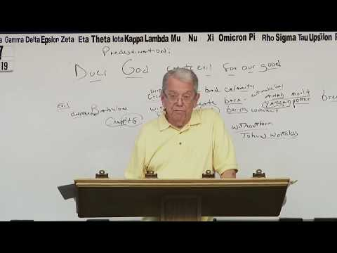 #3917 Predestination:  Does God Create Evil For Our Good? (Grace & Truth Ministries- Jim Brown)