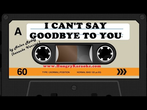 I CAN'T SAY GOODBYE TO YOU - THE CARPENTERS (KARAOKE VERSION)