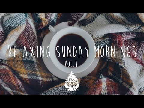 Relaxing Sunday Mornings ☕  An IndieFolkPop Playlist  Vol 1