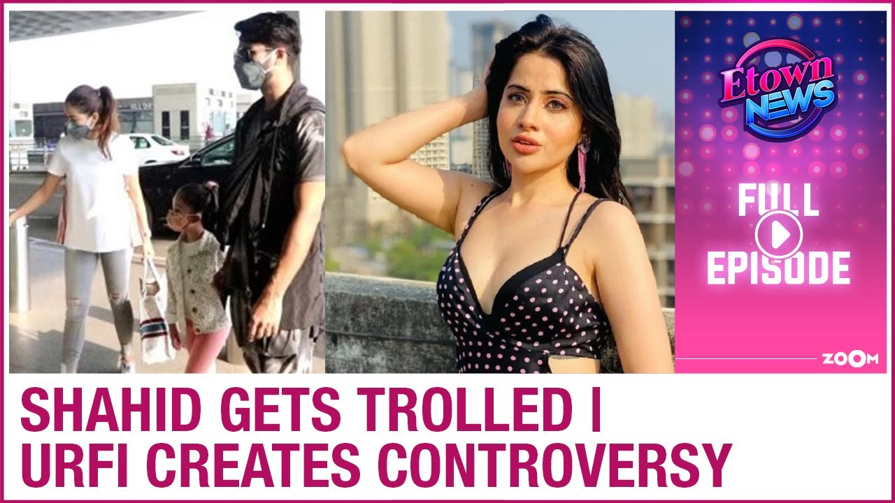 Shahid Kapoor bashed by netizens | Urfi Javed's controversial statement | E-Town News