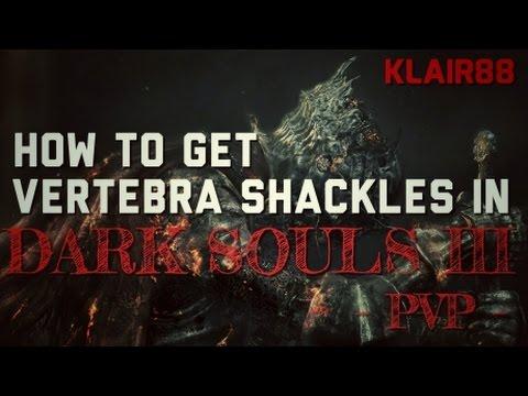How to get Vertebra Shackles in Dark Souls III PvP