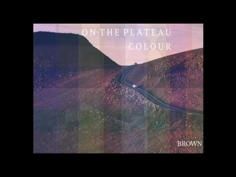 ON THE PLATEAU - Brown