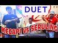 Uning uningan #Duet KECAPI vs SERULING